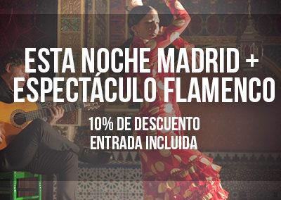 ESTA NOCHE MADRID Y ESPECTÁCULO DE FLAMENCO CON ENTRADA INCLUIDA