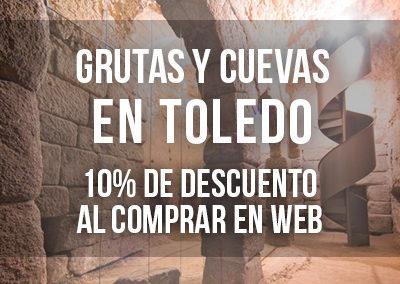 GRUTAS, CUEVAS Y SUBTERRÁNEOS EN TOLEDO