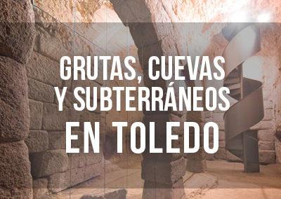 Grutas, cuevas y subterráneos de Toledo