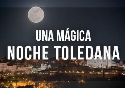 Una mágica noche toledana
