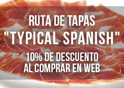 "RUTA DE TAPAS ""TYPICAL SPANISH"""