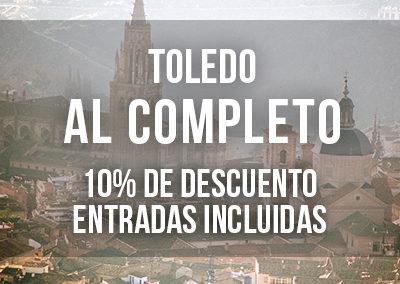 TOLEDO AL COMPLETO CON ENTRADAS INCLUIDAS