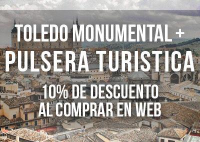 TOLEDO MONUMENTAL + PULSERA TURÍSTICA