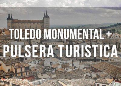 Toledo monumental con Pulsera turística incluida
