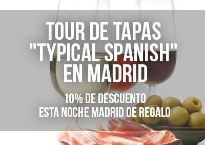 "TOUR DE TAPAS ""TYPICAL SPANISH"" EN MADRID"
